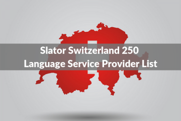 The Slator Switzerland 250 Language Service Provider List