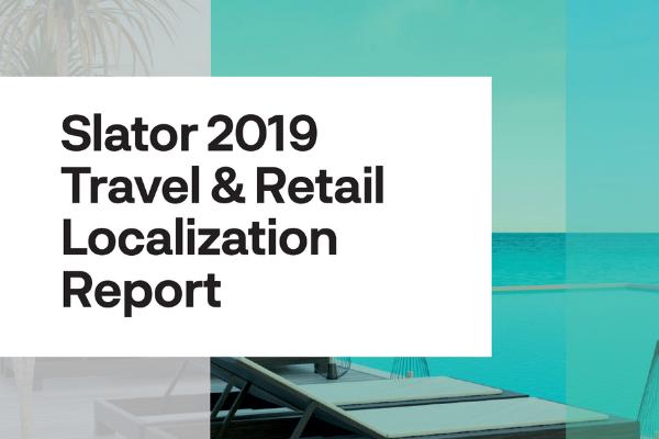 Slator 2019 Travel & Retail Localization Report