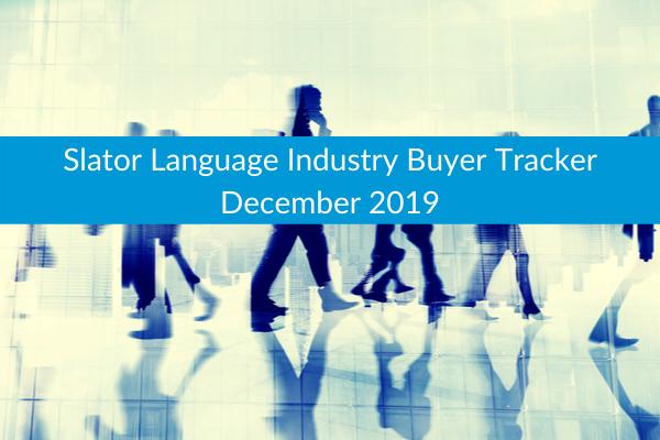 Slator Language Industry Buyer Tracker December 2019
