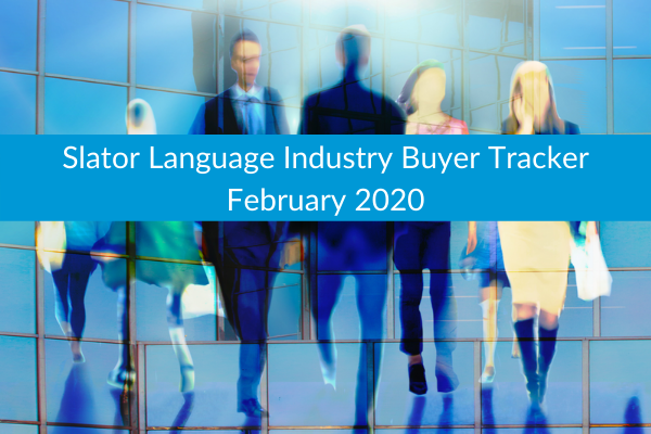 Slator Language Industry Buyer Tracker February 2020