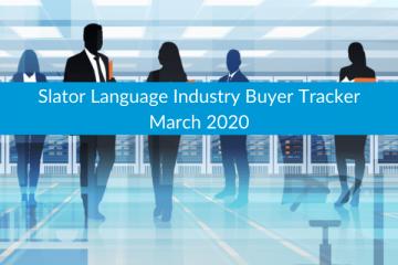 Slator Language Industry Buyer Tracker March 2020