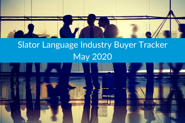 Slator Language Industry Buyer Tracker May 2020