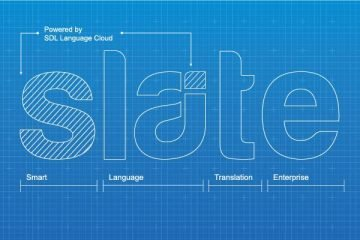 SDL to Launch SLATE: Frictionless, Self-Serve, Translation on Demand