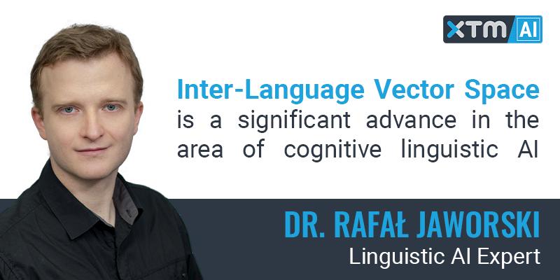 Rafał Jaworski of XTM on Inter-Language Vector Space