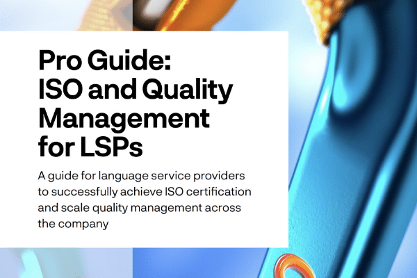Pro Guide: ISO and Quality Management for Language Service Providers