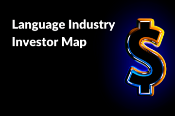 Slator Launches the Language Industry Investor Map