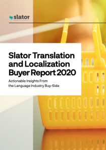 Slator Translation and Localization Buyer Report 2020