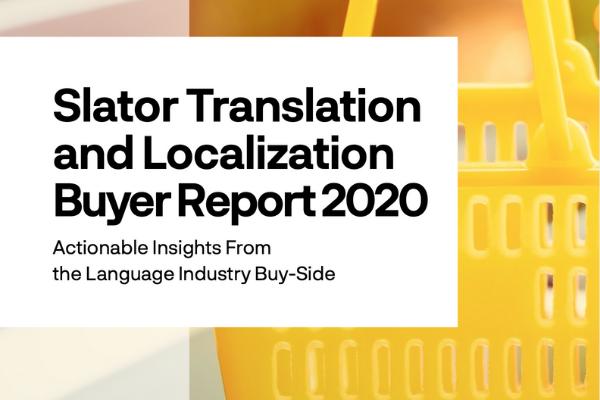 Slator 2020 Translation and Localization Buyer Report