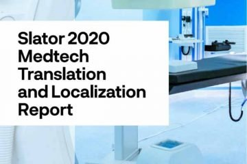 Slator 2020 Medtech Translation and Localization Report