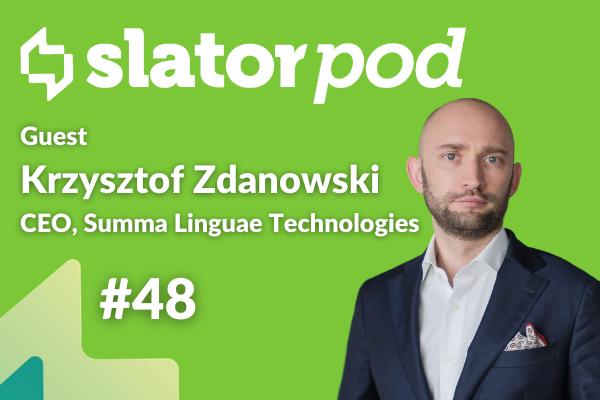 SlatorPod Episode #48: Summa Linguae CEO Kris Zdanowski
