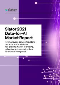 Slator 2021 Data-for-AI Market Report