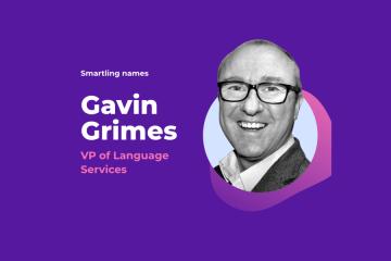 Translation Industry Veteran Gavin Grimes Joins Smartling's Leadership Team