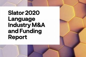 Slator 2020 Language Industry M&A and Funding Report