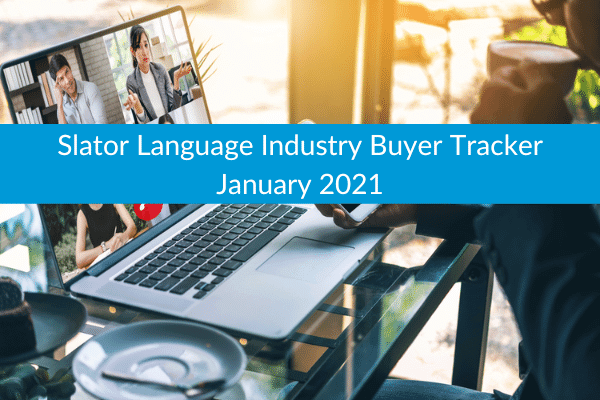 Slator Language Industry Buyer Tracker January 2021
