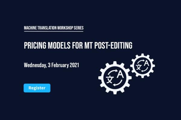 Memsource MT Post-Editing Pricing Models Webinar