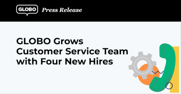 GLOBO Grows Customer Service Team with Four New Hires