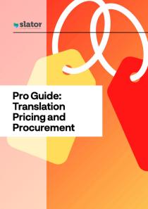 Slator Pro Guide Translation Pricing and Procurement