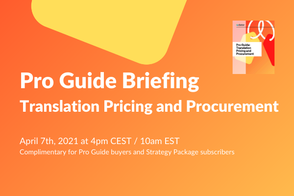 Translation Pricing and Localization Procurement Briefing 2021