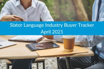 Slator Language Industry Buyer Tracker April 2021