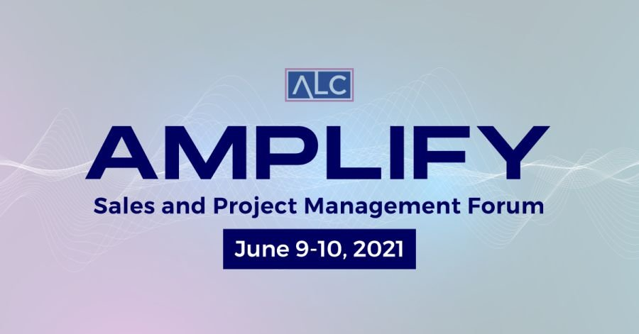 ALC Amplify Sales and Project Management Forum