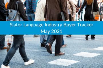 Slator Language Industry Buyer Tracker May 2021