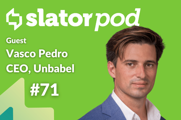 Unbabel CEO Vasco Pedro on Translation Productivity and Growth Plans