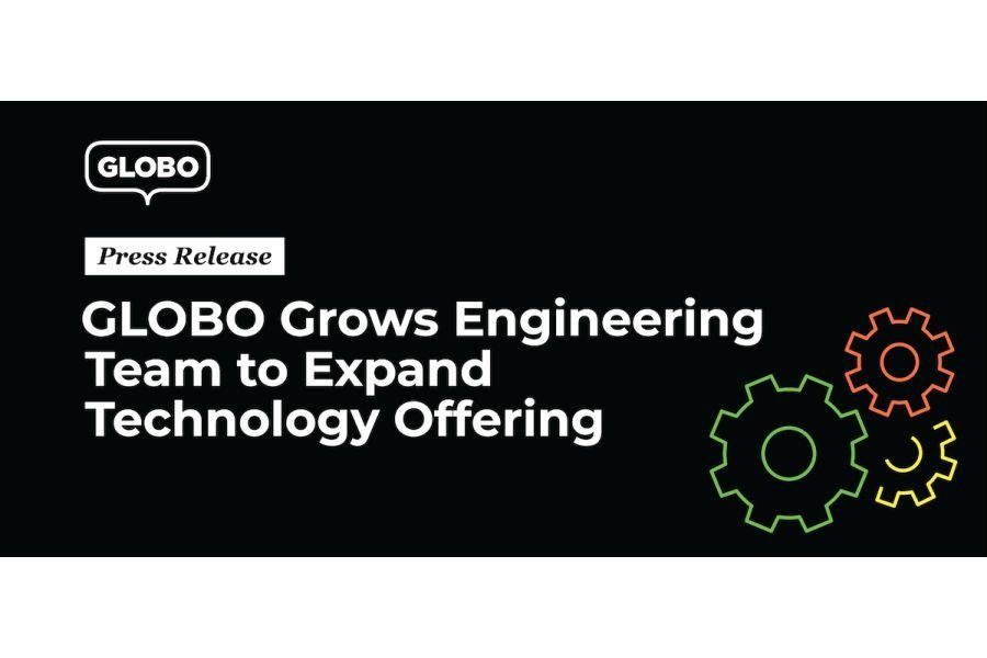 GLOBO Grows Engineering Team to Expand Technology Offering