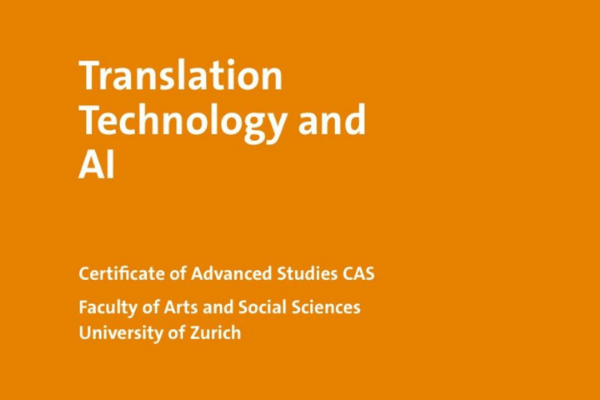 UZH and ZHAW Offer Certificate in Advanced Studies in Translation Technology and AI
