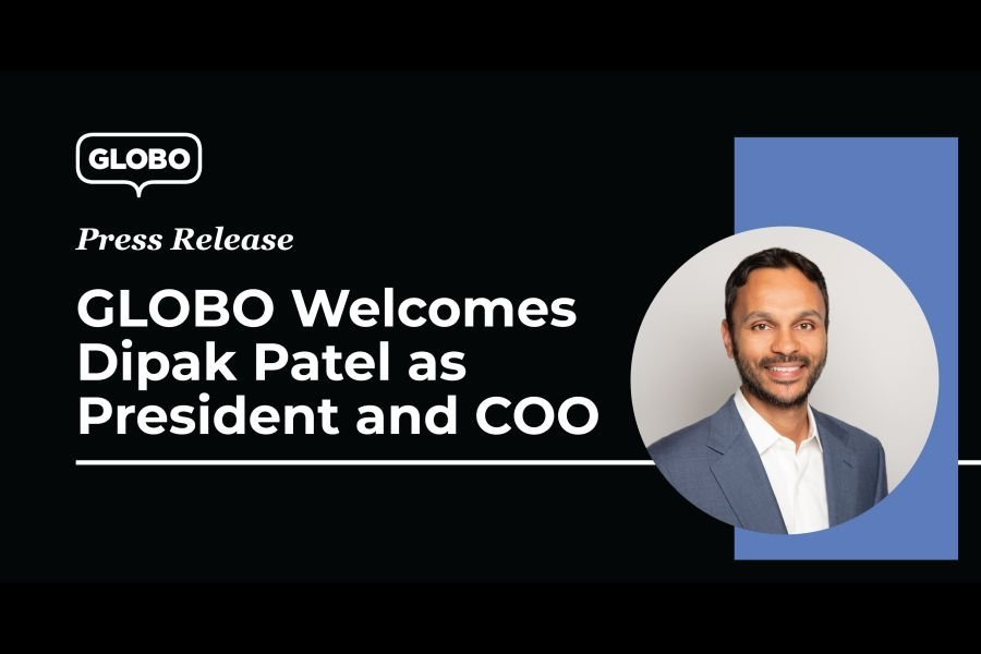 GLOBO Welcomes Dipak Patel as President and COO