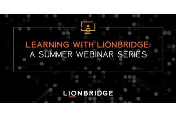 Lionbridge Summer Webinar Series