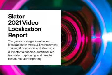 Slator 2021 Video Localization Report