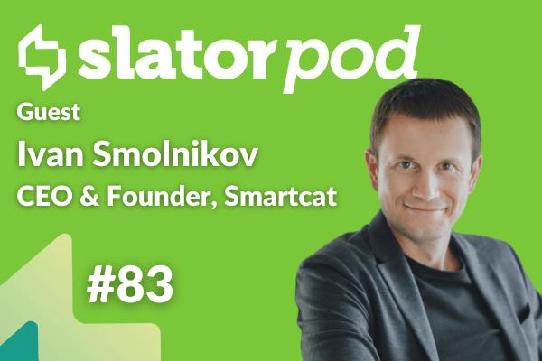 Smartcat CEO Ivan Smolnikov on Translation SaaS and Marketplaces