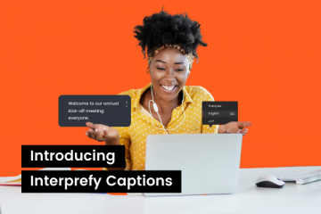 Interprefy Launches Live Captions in More Than 30 Languages