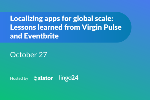 Lingo24 Localizing apps for global scale: Lessons learned from Virgin Pulse and Eventbrite