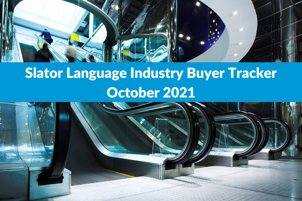 Slator Language Industry Buyer Tracker October 2021